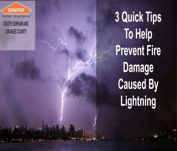 Storm Damage 3 Quick Tips To Help Prevent Lightning Fire Damage: SERVPRO of South Durham & Orange County